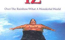 Over the Rainbow / What a wonderful World – IZ, Israel Kamakawiwo`Ole
